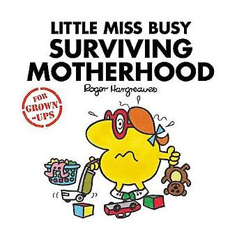 Little Miss Busy Surviving Motherhood by Roger Hargreaves - 978140528