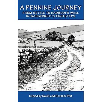 A Pennine Journey - From Settle to Hadrian's Wall in Wainwright's Foor