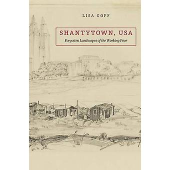 Shantytown USA by Lisa Goff