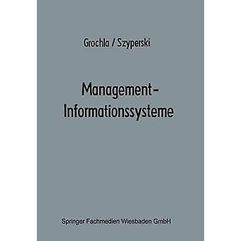 ManagementInformationssysteme eine Herausforderung an Forschung und Entwicklung por Grochla & Erwin