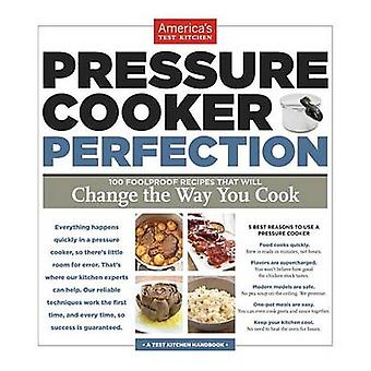 Pressure Cooker Perfection by America's Test Kitchen - America's Test