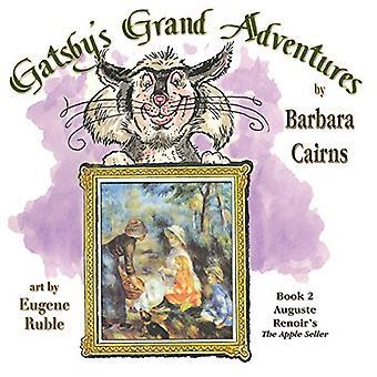 Gatsby's Grand Adventure: Book 2 Renoir's the Apple Seller
