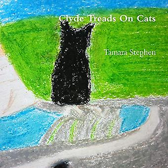 Clyde Treads on Cats