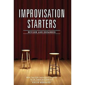 Improvisation Starters Revised and Expanded More Than 1000 Improvisation Scenarios for the Theater and Classroom par Philip Bernardi