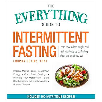 Everything Guide to Intermittent Fasting by Lindsay Boyers