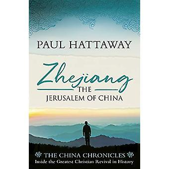 Zhejiang The Jerusalem of China by Hattaway & Paul