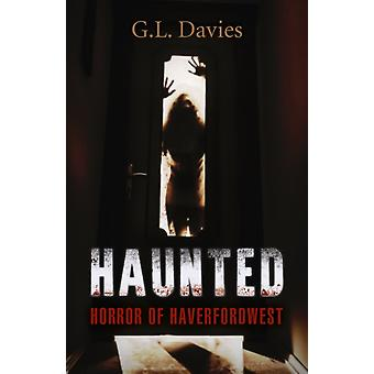 Haunted Horror of Haverfordwest by GL Davies