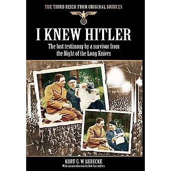 I Knew Hitler by Ludecke & Kurt G. W.