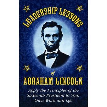 Leiderschap lessen van Abraham Lincoln door Abraham Lincoln - 9781616084