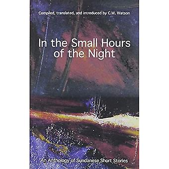 In the Small Hours of thea� Night: An Anthology of Sundanese Short Stories