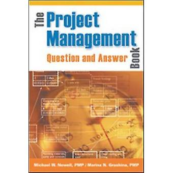 The Project Management Question and Answer Book by Newell & Michael