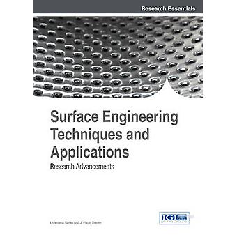 Surface Engineering Techniques and Applications Research Advancements by Santo & Loredana