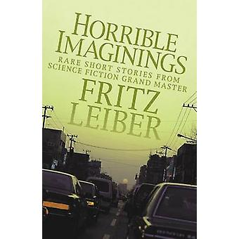 Horrible Imaginings by Leiber & Fritz