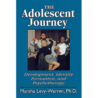 The Adolescent Journey by LevyWarren & Marsha