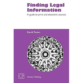 Finding Legal Information A Guide to Print and Electronic Sources by Pester & David