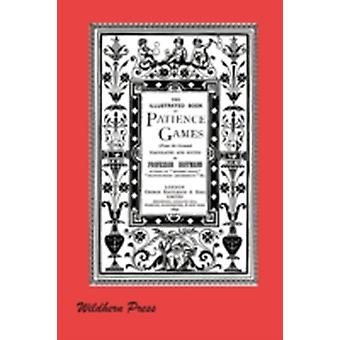 The Illustrated Book of Patience Games by Hoffmann & Professor