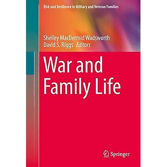 War and Family Life by MacDermid Wadsworth & Shelley