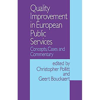 Quality Improvement in European Public Services Concepts Cases and Commentary by Pollitt & Christopher & C.