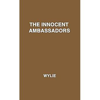 The Innocent Ambassadors by Wylie & Philip