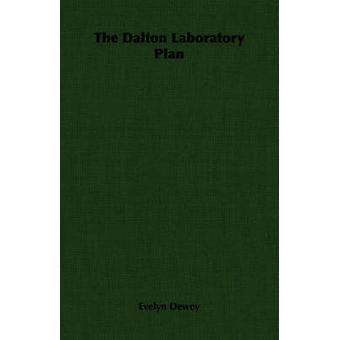 The Dalton Laboratory Plan by Dewey & Evelyn