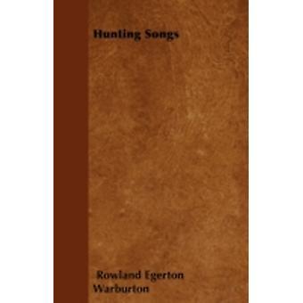 Hunting Songs by Warburton & Rowland Egerton