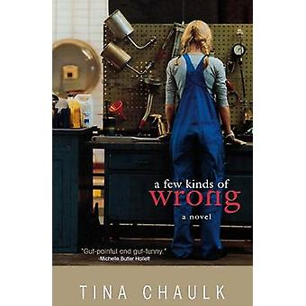 A Few Kinds of Wrong by Chaulk & Tina