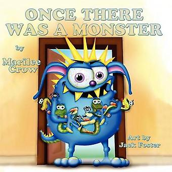 Once There Was a Monster by Crow & Marilee
