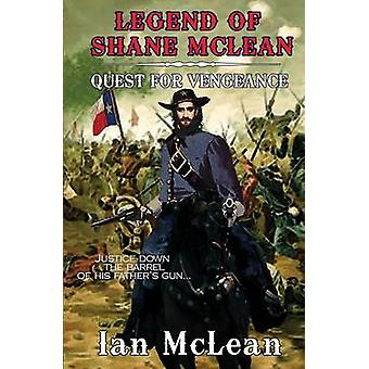 Legend of Shane McLean Quest for Vengeance by McLean & Ian