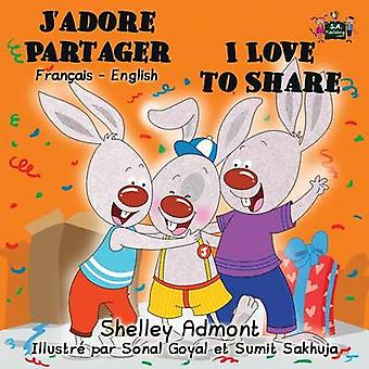 Jadore Partager I Love to Share French English Bilingual Edition by Admont & Shelley