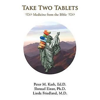 Take Two Tablets Medicine From the Bible by Kash & Peter M