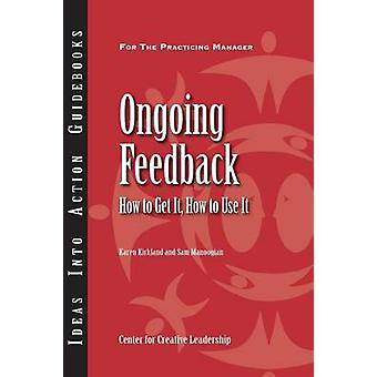 Ongoing Feedback How to Get It How to Use It by Kirkland & Karen