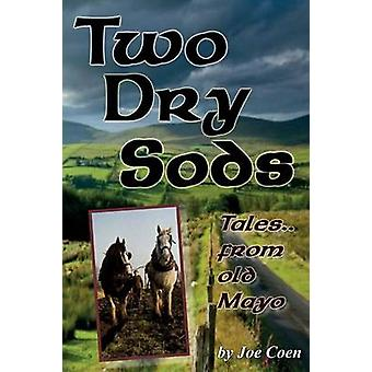 TWO DRY SODS  Tales From Old Mayo by Coen & Joe