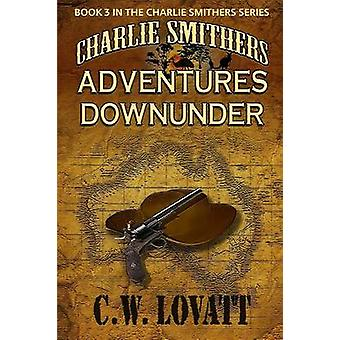 Charlie Smithers Adventures Downunder by Lovatt & C W