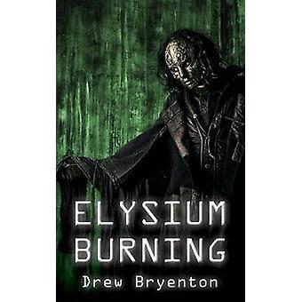 Elysium Burning by Bryenton & Drew