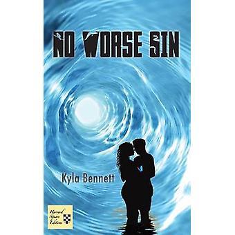 No Worse Sin by Bennett & Kyla