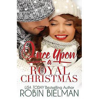 Once Upon a Royal Christmas by Bielman & Robin