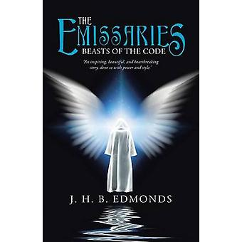 The Emissaries Beasts of the Code by Edmonds & J. H. B.