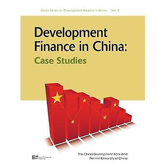 Development Finance in China Case Studies by China Development Bank