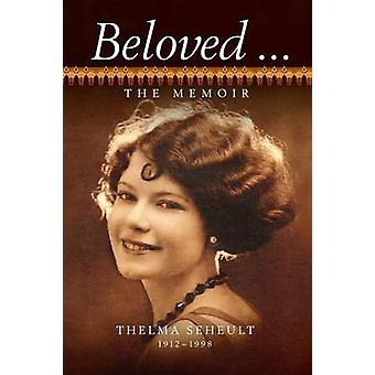 Beloved ... The Memoir of Thelma Seheult hc by Seheult & Thelma