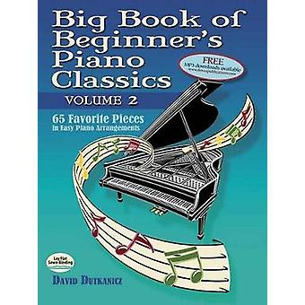 Big Book of Beginner's Piano Classics - Volume Two - 57 Favorite Piece