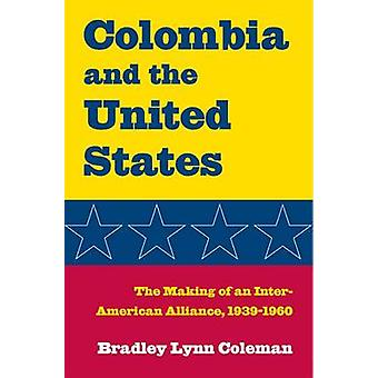 Colombia and the United States - The Making of an Inter-American Allia