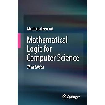 Mathematical Logic for Computer Science by Mordechai Ben-Ari - 978144