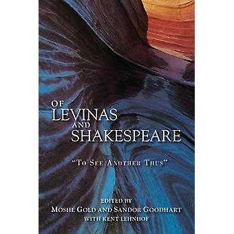 Av Levinas och Shakespeare - Att se en annan således av Moshe Gold - 97815