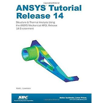 ANSYS Tutorial Release 14 by Kent Lawrence - 9781585037612 Book
