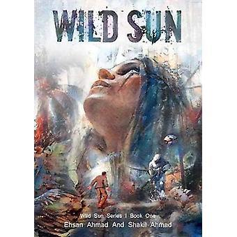 Wild Sun by Ehsan Ahmad - 9781949671001 Book