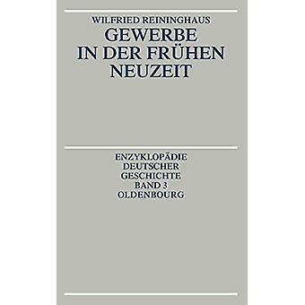 Gewerbe in Der Fruhen Neuzeit by Wilfried Reininghaus - 9783486554014