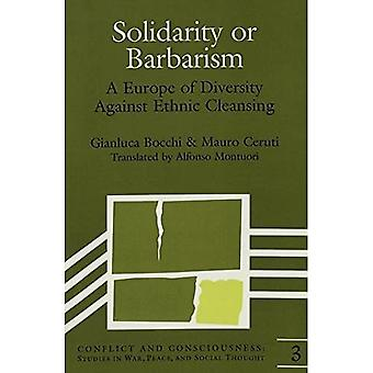 Solidarity or Barbarism: A Europe of Diversity Against Ethnic Cleansing (Conflict and Consciousness Studies in...