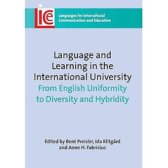 Language and Learning in the International University: From English Uniformity to Diversity and Hybridity