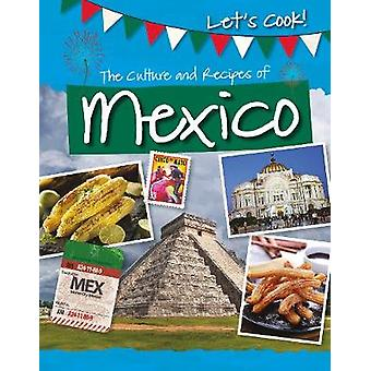 The Culture and Recipes of Mexico by Tracey Kelly - 9781474778541 Book