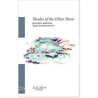 Shades of the Other Shore by Jeffrey Greene - Ralph Petty - 978095699